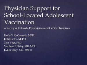 Physician Support for SchoolLocated Adolescent Vaccination A Survey