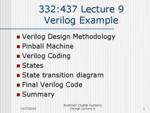 332 437 Lecture 9 Verilog Example Verilog Design