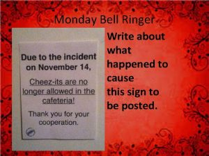 Monday Bell Ringer Write about what happened to