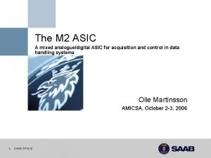The M 2 ASIC A mixed analoguedigital ASIC