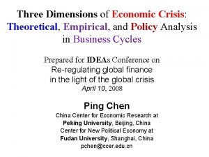 Three Dimensions of Economic Crisis Theoretical Empirical and