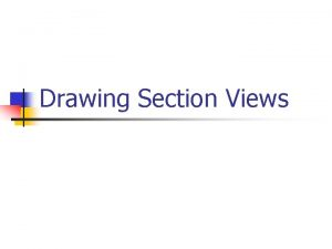 Drawing Section Views What is a Section View