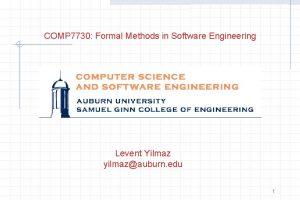 COMP 7730 Formal Methods in Software Engineering Levent