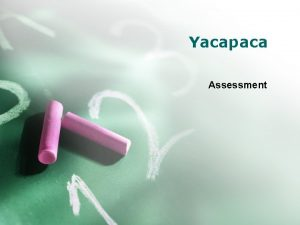 Yacapaca Assessment Why Yacapaca Students love it excellent