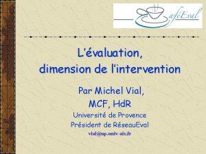 Lvaluation dimension de lintervention Par Michel Vial MCF