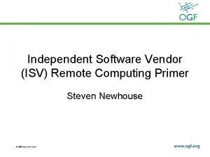 Independent Software Vendor ISV Remote Computing Primer Steven