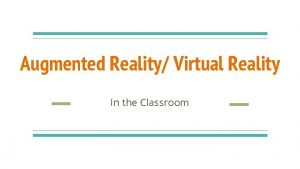 Augmented Reality Virtual Reality In the Classroom What