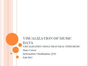 VISUALIZATION OF MUSIC DATA VISUALIZATION TOOLS THAT DEAL