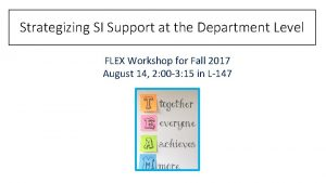 Strategizing SI Support at the Department Level FLEX