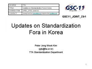 SOURCE TTA TITLE Updates on Standardization Fora in