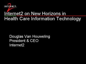 Internet 2 on New Horizons in Health Care