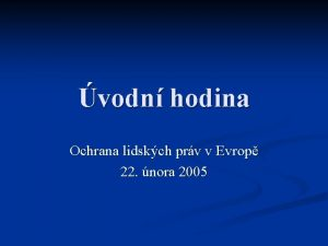 vodn hodina Ochrana lidskch prv v Evrop 22