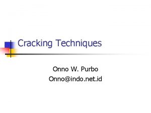 Cracking Techniques Onno W Purbo Onnoindo net id
