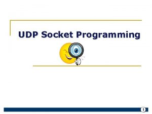 UDP Socket Programming 1 UDP SOCKET M hnh