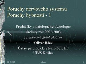 Poruchy nervovho systmu Poruchy hybnosti 1 Prednky z
