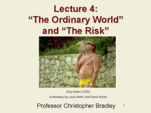 Lecture 4 The Ordinary World and The Risk