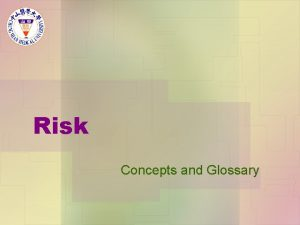 Risk Concepts and Glossary Crosssectional study The observation