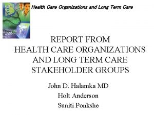 Health Care Organizations and Long Term Care REPORT