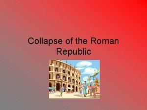 Collapse of the Roman Republic Punic Wars Roman