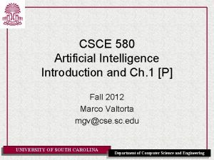 CSCE 580 Artificial Intelligence Introduction and Ch 1