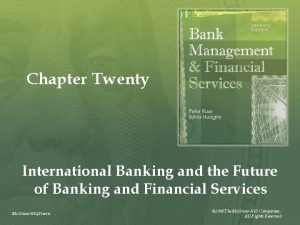 Chapter Twenty International Banking and the Future of