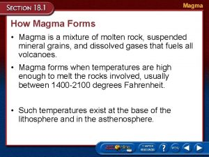 Magma How Magma Forms Magma is a mixture