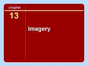 chapter 13 Imagery Session Outline What Is Imagery