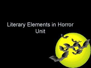 Literary Elements in Horror Unit Key Vocabulary Literary