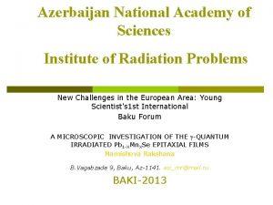 Azerbaijan National Academy of Sciences Institute of Radiation