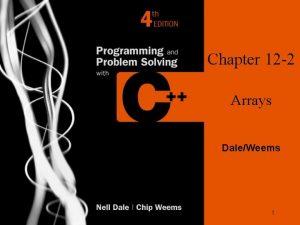 Chapter 12 2 Arrays DaleWeems 1 Using Arrays