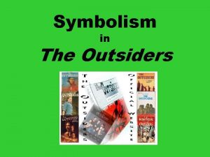 Symbolism in The Outsiders Literary Symbolism Without symbolism