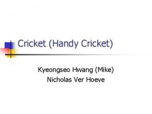 Cricket Handy Cricket Kyeongseo Hwang Mike Nicholas Ver