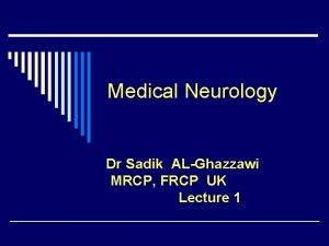 Medical Neurology Dr Sadik ALGhazzawi MRCP FRCP UK