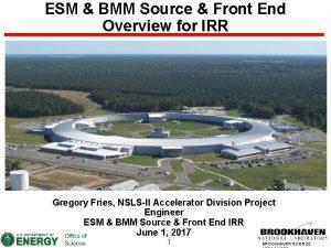 ESM BMM Source Front End Overview for IRR
