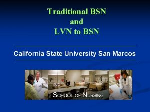Traditional BSN and LVN to BSN California State