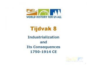 Tijdvak 8 Industrialization and Its Consequences 1750 1914