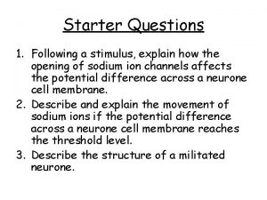 Starter Questions 1 Following a stimulus explain how