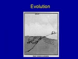 Evolution Darwins Theory of Evolution 1 Individual organisms
