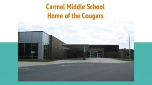 Carmel Middle School Home of the Cougars Welcome