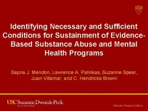 Identifying Necessary and Sufficient Conditions for Sustainment of