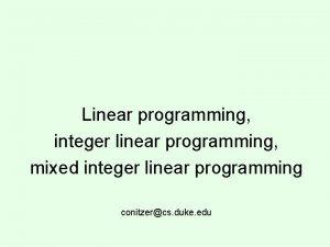 Linear programming integer linear programming mixed integer linear