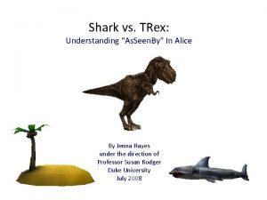 Shark vs TRex Understanding As Seen By In