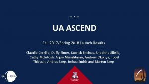 UA ASCEND Fall 2017Spring 2018 Launch Results Claudio