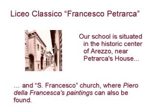 Liceo Classico Francesco Petrarca Our school is situated