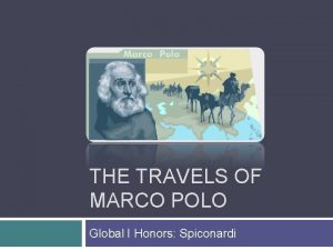 THE TRAVELS OF MARCO POLO Global I Honors