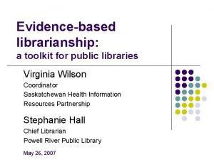 Evidencebased librarianship a toolkit for public libraries Virginia