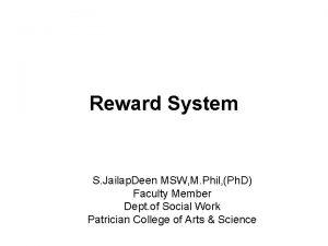Reward System S Jailap Deen MSW M Phil