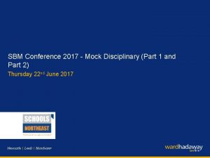 SBM Conference 2017 Mock Disciplinary Part 1 and