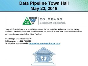 Data Pipeline Town Hall May 23 2019 The