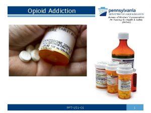 Opioid Addiction Bureau of Workers Compensation PA Training
